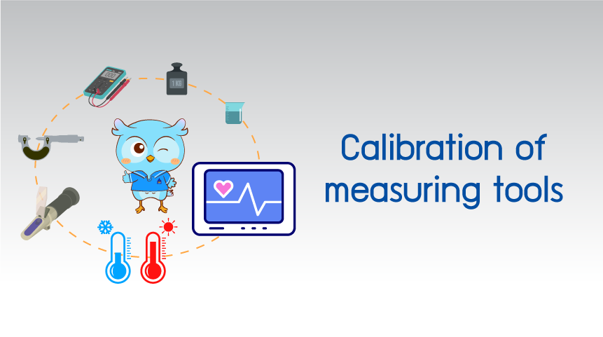 >Calibration of measuring tools<